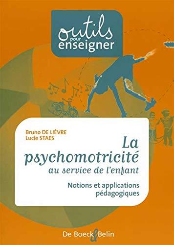 9782701144023: La psychomotricité au service de l'enfant : Notions et applications pédagogiques