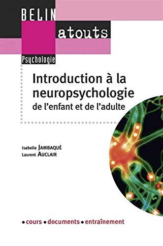 INTRODUCTION A LA NEUROPSYCHOLOGIE: JAMBAQUE/AUCLAIR