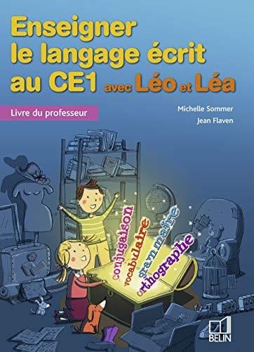 9782701145181: Enseigner le langage �crit au CE1 avec L�o et L�a : Livre du professeur