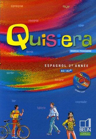 9782701145228: Espagnol 2e ann�e A2/A2+ Quisiera (1CD audio)