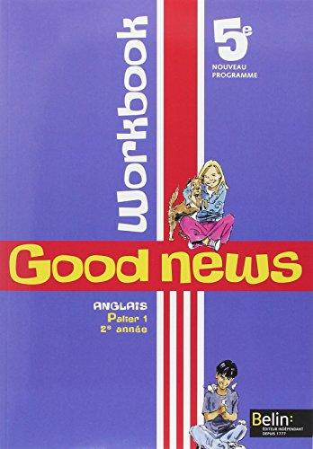 9782701145303: Anglais 5e Good news : Workbook