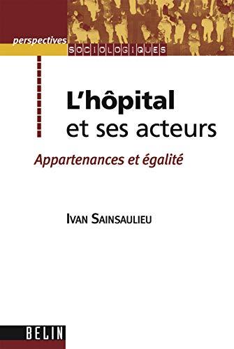 9782701145815: L'hôpital et ses acteurs (French Edition)