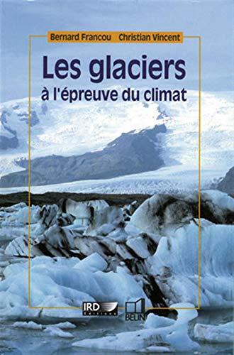 9782701146416: Les glaciers � l'�preuve du climat