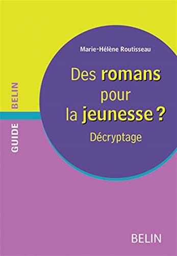 9782701146973: Des romans pour la jeunesse ? : D�cryptage