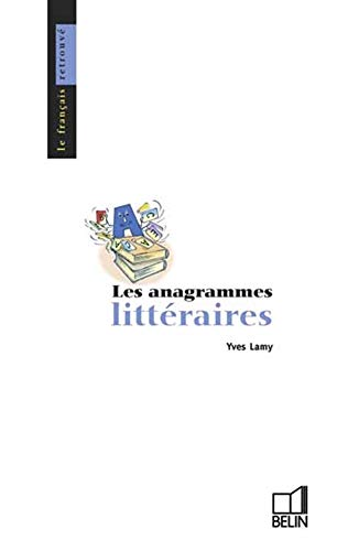 ANAGRAMMES LITTERAIRES -LES-: LAMY YVES