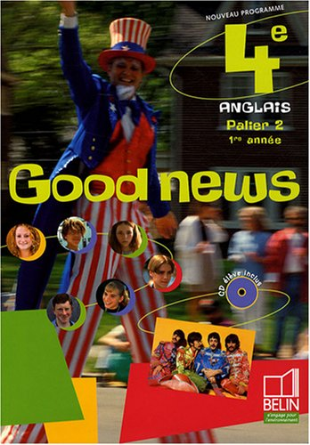 Anglais 4e Good News (1CD audio) (French Edition): Belin