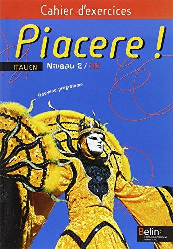 Piacere ! Italien Niveau 2/A2 : Cahier: Rainon Martinez, Alexandra,