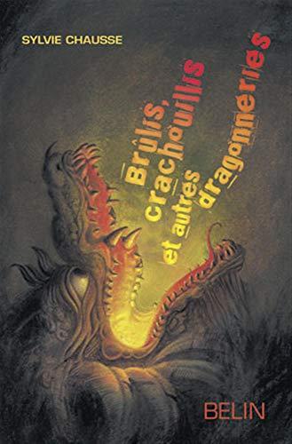 9782701148915: Brûlis, crachouillis et autres dragonneries (French Edition)