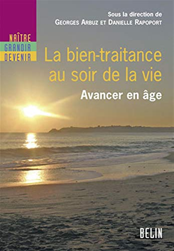 9782701149219: La bien-traitance au soir de la vie : Avancer en âge