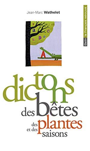 9782701149264: Dictons des bêtes, des plantes et des saisons (French Edition)