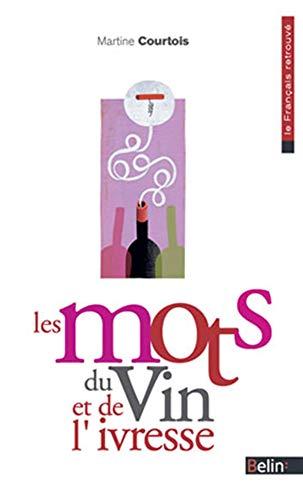 9782701149363: Les mots du vin et de l'ivresse