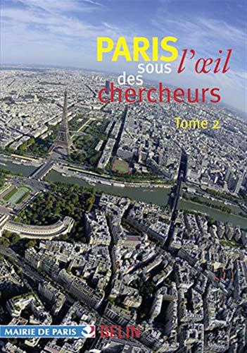 9782701149653: Paris sous l'oeil des chercheurs : Tome 2