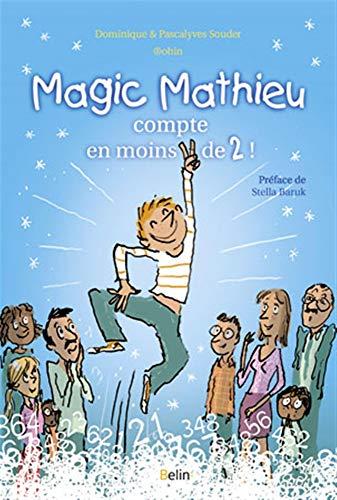 9782701151335: Magic mathieu compte en moins de 2 !