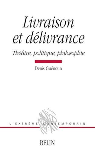 9782701151434: Livraison et délivrance : Théâtre, politique, philosophie