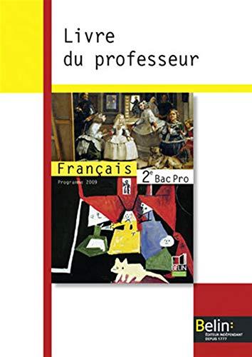 9782701152967: Français 2e Bac Pro : Livre du professeur, Programme 2009