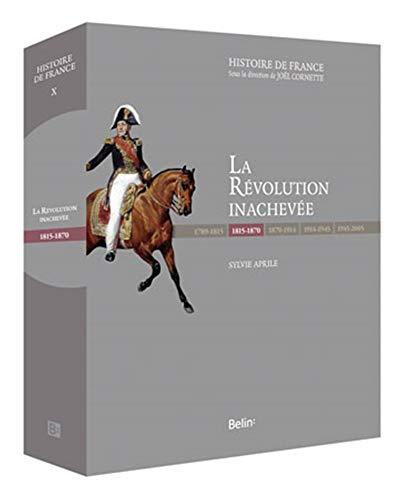 9782701153117: La revolution inachevee (1815-1870) - version prestige (Histoire de France)