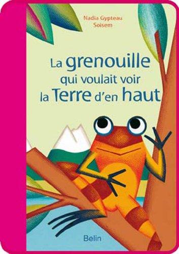 9782701153209: La grenouille qui voulait voir le monde