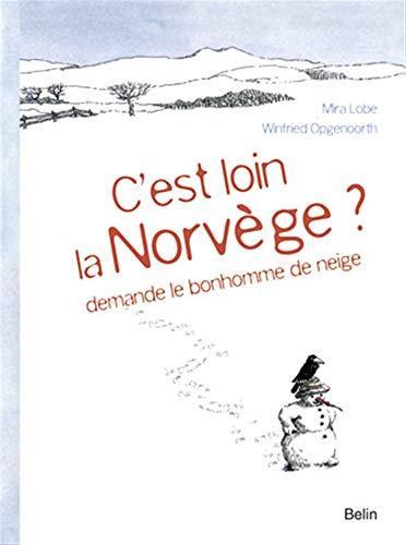 9782701153292: C'est loin la Norvège ? demande le bonhonne de neige (French Edition)