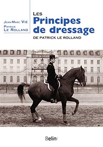 9782701153452: Le principe de dressage de Patrick Le Rolland