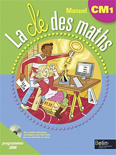 9782701154565: La clé des maths. CM1. Programmes 2008. Per la Scuola elementare