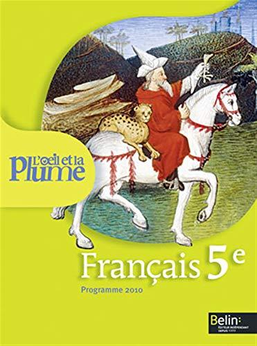 9782701154794: Français 5e L'oeil et la plume (French Edition)