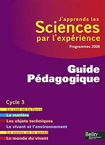 9782701155456: J'apprends les Sciences par l'expérience : Guide Pédagogique, Cycle 3