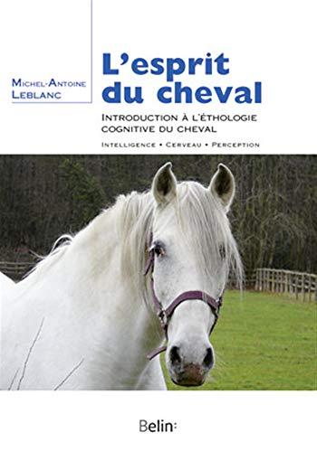 9782701155685: L'esprit du cheval : Introduction à l'éthologie cognitive du cheval