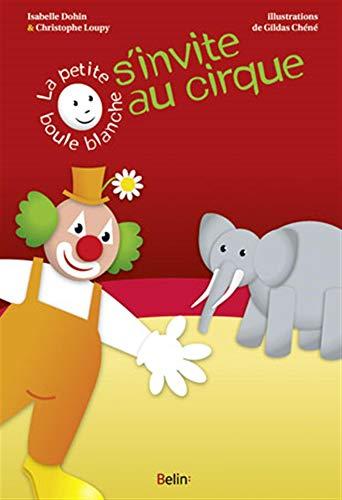 9782701156262: La petite boule blanche s'invite au cirque