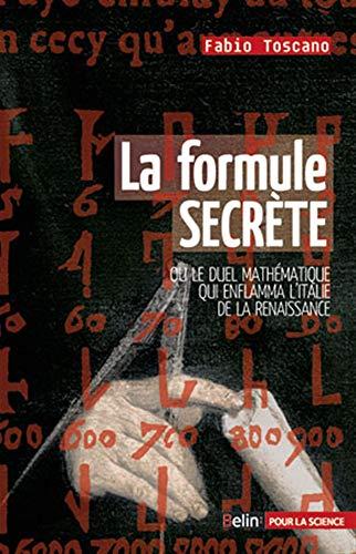 9782701156941: La formule secr�te - le duel math�matique qui enflamma l'Italie de la Renaissance