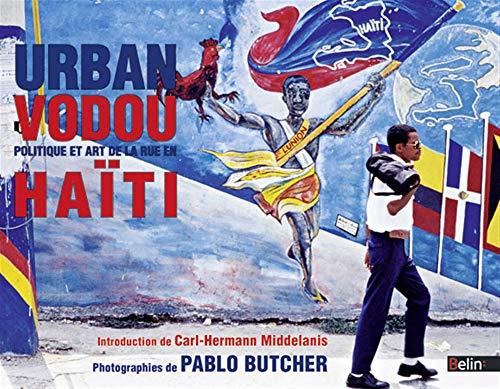 9782701157016: Urban Vodou : politique et arts de la rue en Haiti
