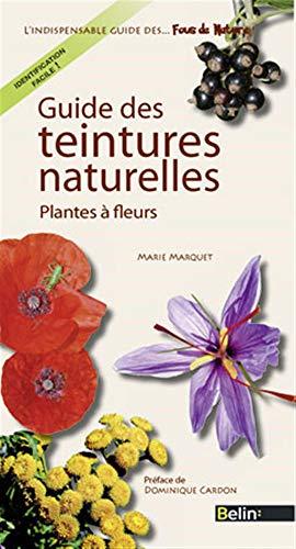 9782701157573: Guide des teintures naturelles : Plantes à fleurs (Les guides des fous de nature !)