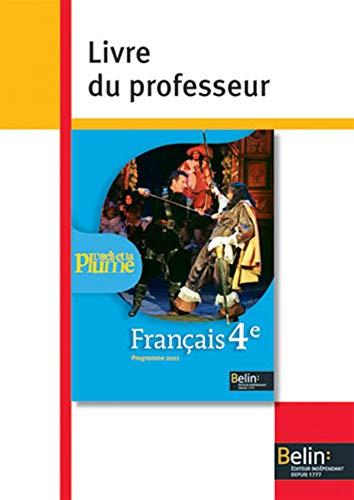 9782701158136: Fran�ais 4e L'oeil et la plume : Livre du professeur, programme 2011