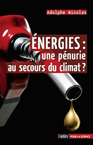 9782701158549: Energies : une pénurie au secours du climat ?