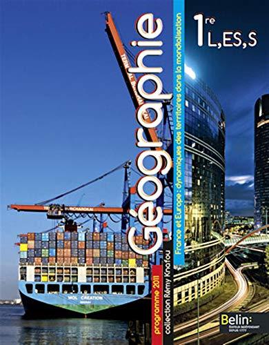 9782701158655: G�ographie 1e L, ES, S : France et Europe : dynamiques des territoires dans la mondialisation, programme 2011 (Grand format)