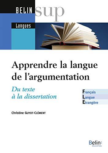 9782701158914: apprendre / enseigner la langue de l'argumentation : du texte à la dissertation