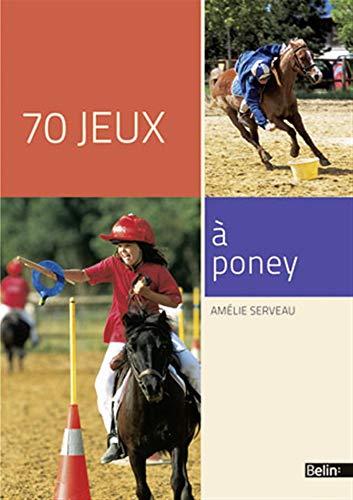 9782701159003: 70 jeux à poney - nouvelle édition