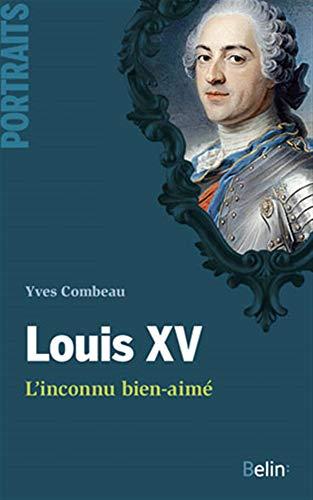 9782701159041: Louis XV, l'inconnu bien-aime (Portraits)