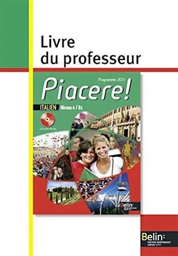 9782701159461: Italien Niveau 4 / B1 Piacere ! : Livre du professeur, programme 2011