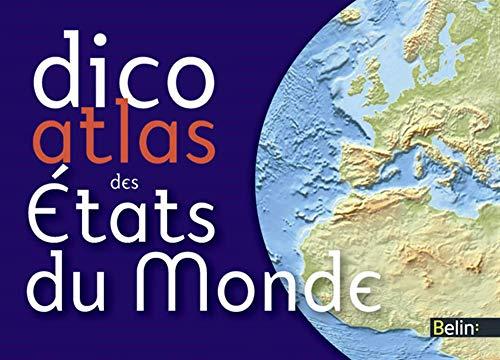 DICO ATLAS DES ETATS DU MONDE: EDITION 2011