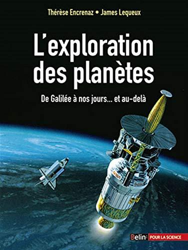 9782701161952: L'exploration des planètes : De Galilée à nos jours... et au-delà (Bibliothèque scientifique)