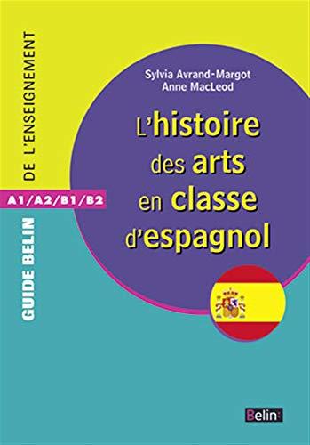 9782701162744: L'histoire des arts dans la classe d'Espagnol