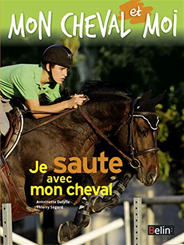 9782701162973: Je saute avec mon cheval