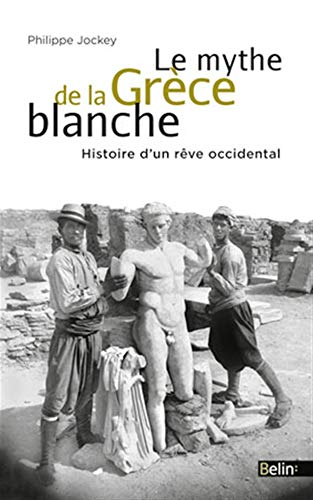 9782701174723: Le mythe de la Grèce blanche - Un malentendu historique