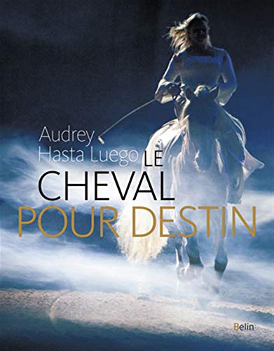 Le cheval pour destin: Audrey Hasta Luego
