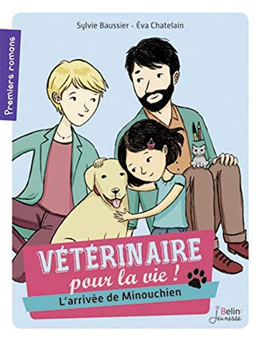 9782701182674: vétérinaire pour la vie ! l'arrivée de Minouchien