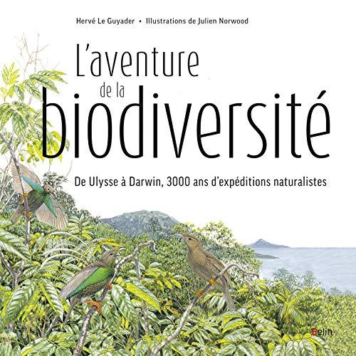 9782701183138: L'aventure de la biodiversité : D'Ulysse à Darwin, 3000 ans d'expéditions naturalistes