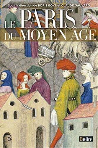 PARIS DU MOYEN AGE -LE-: BOVE GAUVARD
