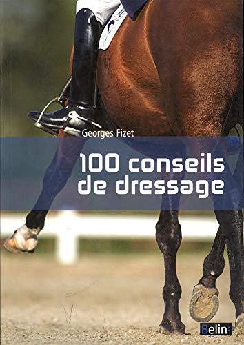 100 CONSEILS DE DRESSAGE: FIZET ED 2014