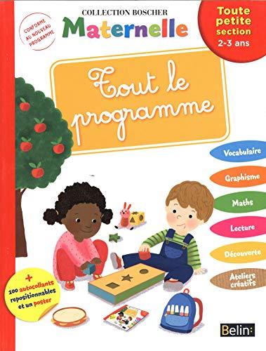 9782701191584: Tout le programme Maternelle toute petite section : 2-3 ans (Boscher)