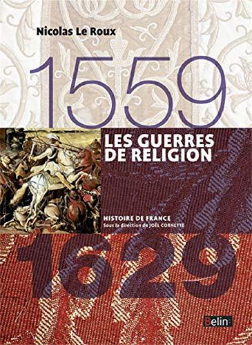 9782701191935: Les Guerres de religion 1559-1629 (Histoire de France)